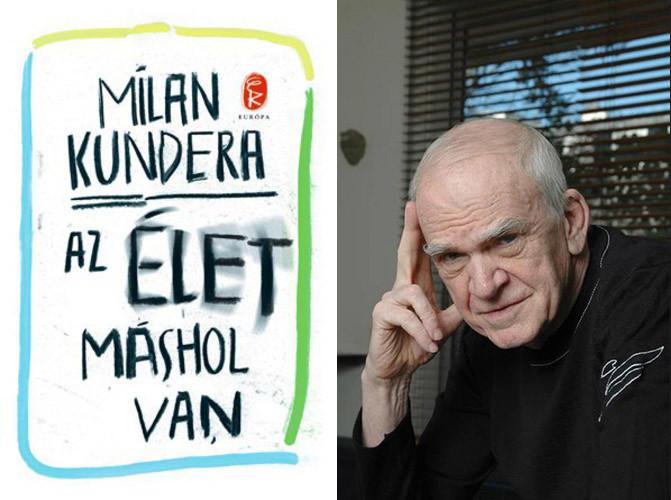 Milan Kundera: Az élet máshol van