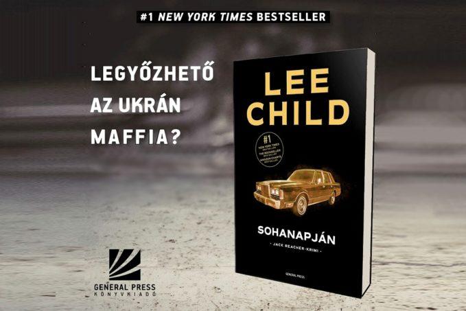 Lee Child Sohanapján - könyvismertető
