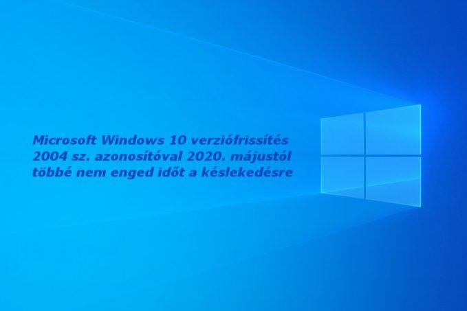 Microsoft Windows 10 v2004 verziófrissítés