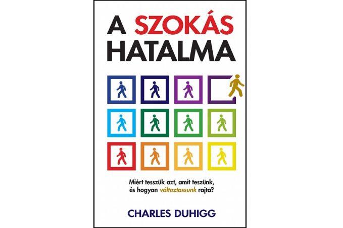 Charles Duhigg A SZOKÁS HATALMA könyvismertető
