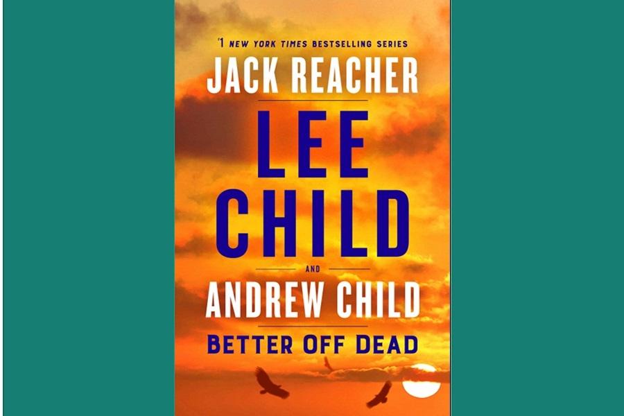 Lee Child Better Left Dead Lee Child: Őrszem könyvismertető indulásként egy szokatlan ténnyel szembesít. Az író nem ír, illetve nem egyedül írt, hanem társszerzővel.
